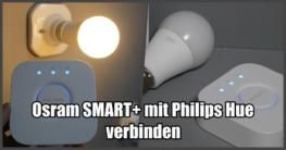 Osram SMART+ mit Philips Hue verbinden