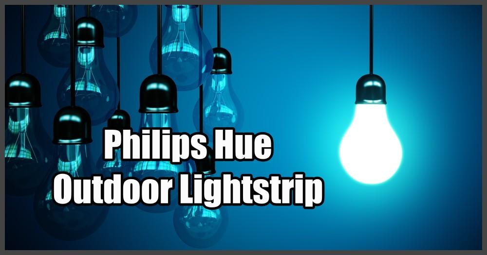 ᐅ Philips Hue Outdoor Lightstrip Die Ideale Beleuchtung