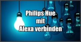 PhilipsHue mit Alexa verbinden