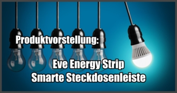 Eve Energy Strip-Smarte Steckdosenleiste